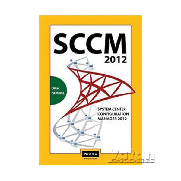 SCCM 2012: System Center Configuration Manager